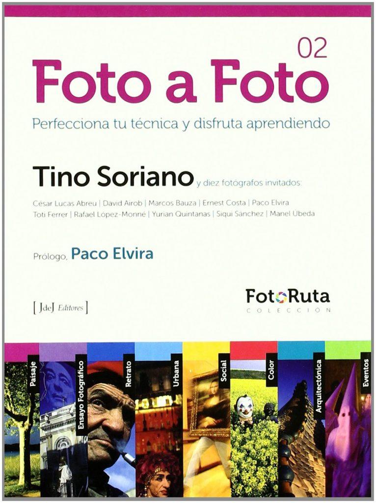 Foto a foto 2 tino soriano_foto ruta_perfecciona tu tecnica y disfruta aprendiendo