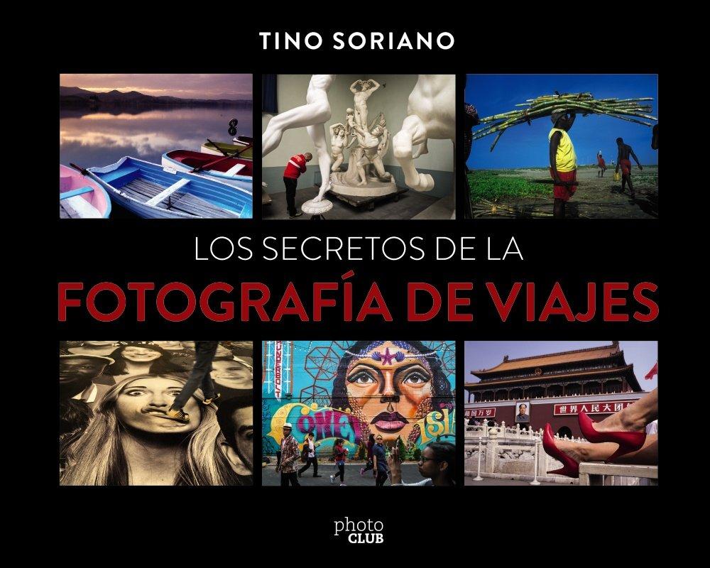 los_secretos_de_la_fotografia_de_viajes_libro_tino_soriano